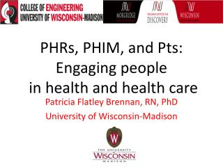 PHRs, PHIM, and Pts:  Engaging people  in health and health care