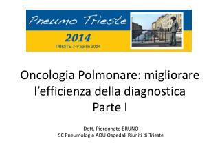 Oncologia Polmonare: migliorare l�efficienza della diagnostica Parte I