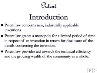 Patent  Introduction Patent law concerns new, industrially applicable inventions.
