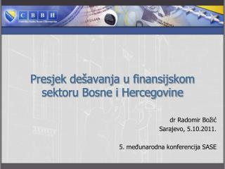 Presjek dešavanja u finansijskom sektoru Bosne i Hercegovine