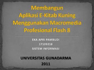Membangun Aplikasi E-Kitab Kuning Menggunakan Macromedia Profesional Flash 8