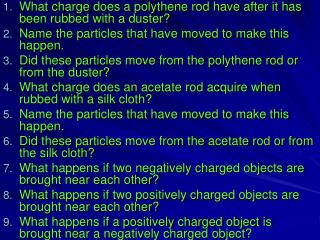 What charge does a polythene rod have after it has been rubbed with a duster?