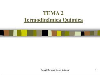 TEMA 2 Termodinàmica Química