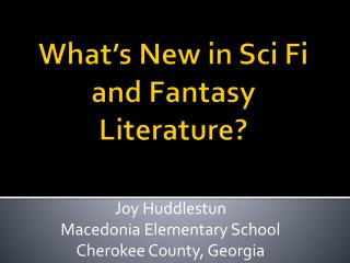 What's New in  Sci Fi  and Fantasy Literature?