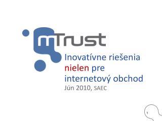 Inovatívne riešenia  nielen  pre internetový obchod  Jún 2010,  SAEC