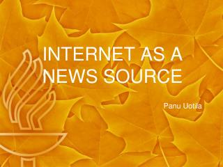 INTERNET AS A NEWS SOURCE