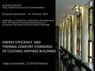 ENERGY EFFICIENCY  AND THERMAL COMFORT STANDARDS OF CULTURAL HERITAGE BUILDINGS