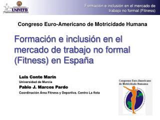 Formación e inclusión en el mercado de trabajo no formal ( Fitness ) en España