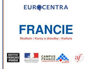 FRANCIE Studium  | Kurzy a zkou šky  | Kultura