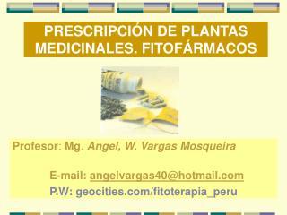 PRESCRIPCIÓN DE PLANTAS MEDICINALES. FITOFÁRMACOS