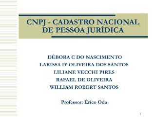 CNPJ - CADASTRO NACIONAL DE PESSOA JURÍDICA