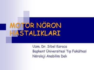 MOTOR N RON HASTALIKLARI