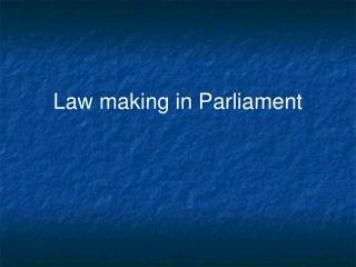 Law making in Parliament