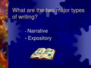 What are the two major types of writing?