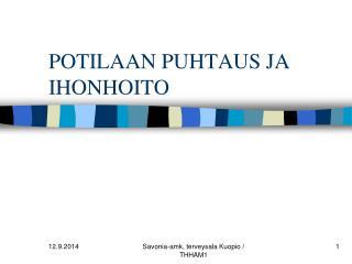 POTILAAN PUHTAUS JA IHONHOITO