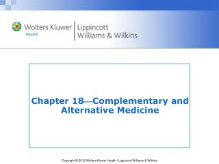 Chapter 18 ? Complementary and Alternative Medicine