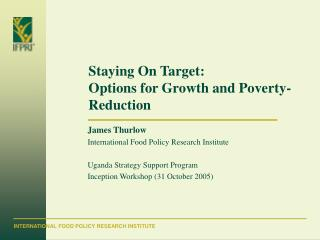 Staying On Target:  Options for Growth and Poverty-Reduction