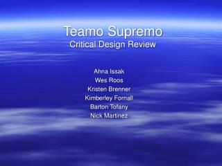 Teamo Supremo Critical Design Review