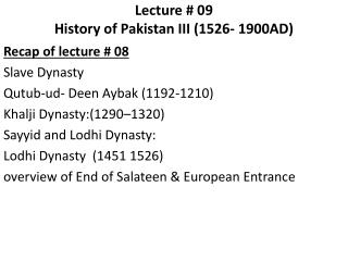 Lecture # 09 History of Pakistan III (1526- 1900AD)