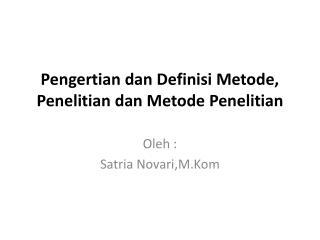 Pengertian dan Definisi Metode, Penelitian dan MetodePenelitian