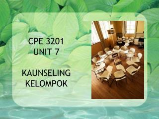 CPE 3201 UNIT 7 KAUNSELING KELOMPOK