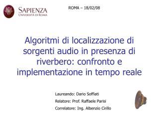 Laureando: Dario Soffiati Relatore: Prof. Raffaele Parisi Correlatore: Ing. Albenzio Cirillo