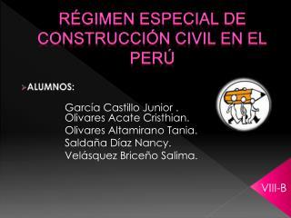 RÉGIMEN ESPECIAL DE CONSTRUCCIÓN CIVIL EN EL PERÚ