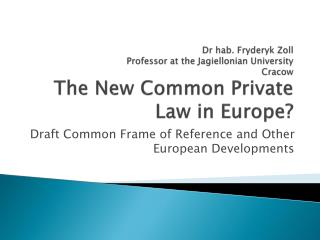 Draft Common Frame of Reference and Other European Developments