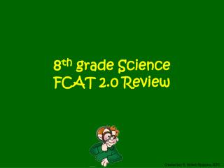 8 th  grade Science  FCAT 2.0 Review