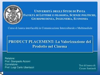 PRODUCT PLACEMENT : La Valorizzazione del Prodotto nel Cinema