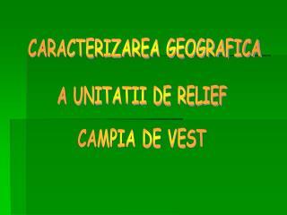 CARACTERIZAREA GEOGRAFICA