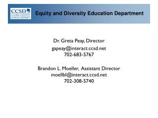 Dr. Greta Peay, Director  gapeay@interactsd 702-683-5767