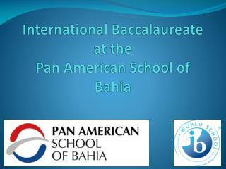 International Baccalaureate at the Pan American School of Bahia