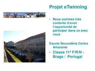 Projet eTwinning Nous sommes très contents d'avoir l'opportunité de participer dans ce avec vous