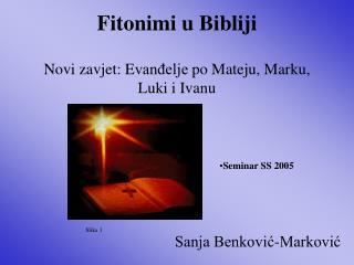 Fitonimi u Bibliji Novi zavjet : E vanđelje  po  Matej u , Mark u ,  Luki i Ivan u