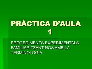 PRÀCTICA D'AULA     1