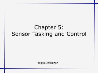 Chapter 5: Sensor Tasking and Control