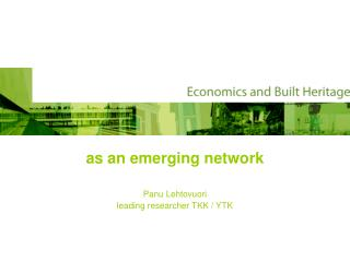 as an emerging network Panu Lehtovuori leading researcher TKK / YTK
