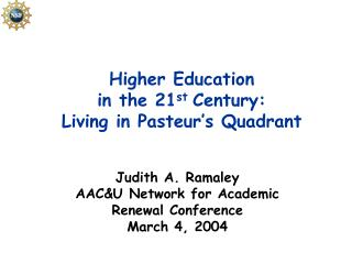 Higher Education in the 21 st  Century: Living in Pasteur's Quadrant