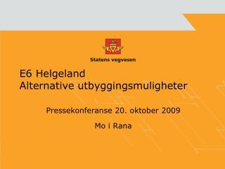 E6 Helgeland Alternative utbyggingsmuligheter