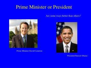 Prime Minister or President