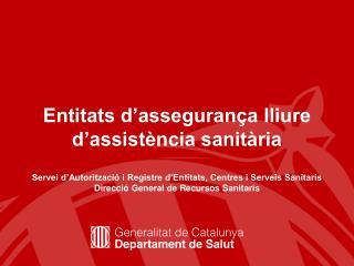 Generalitat de Catalunya Departament de Salut Direcció General de Recursos Sanitaris