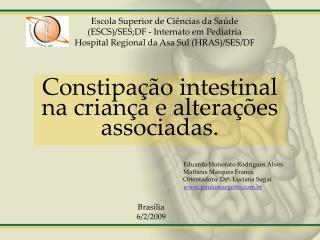 Constipa  o intestinal na crian a e altera  es associadas.