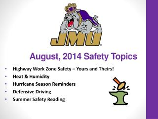 August, 2014 Safety Topics