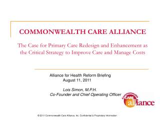 COMMONWEALTH CARE ALLIANCE  The Case for Primary Care Redesign and Enhancement as the Critical Strategy to Improve Care