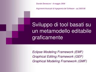 Sviluppo di tool basati su un metamodello editabile graficamente