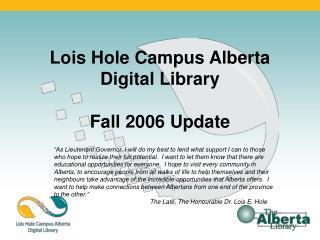 Lois Hole Campus Alberta Digital Library  Fall 2006 Update