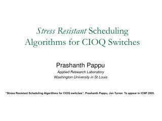 Stress Resistant  Scheduling Algorithms for CIOQ Switches