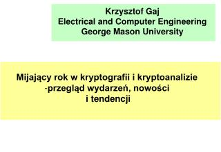 Krzysztof Gaj Electrical and Computer Engineering George Mason University