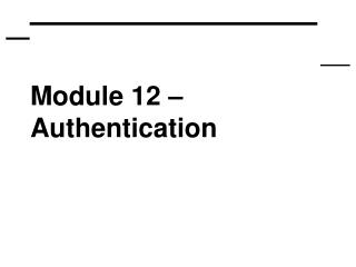 Module 12 – Authentication